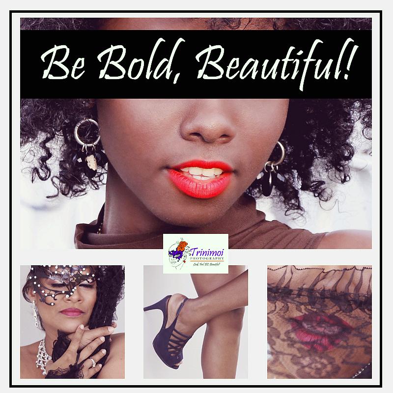 Be Bold Beautiful